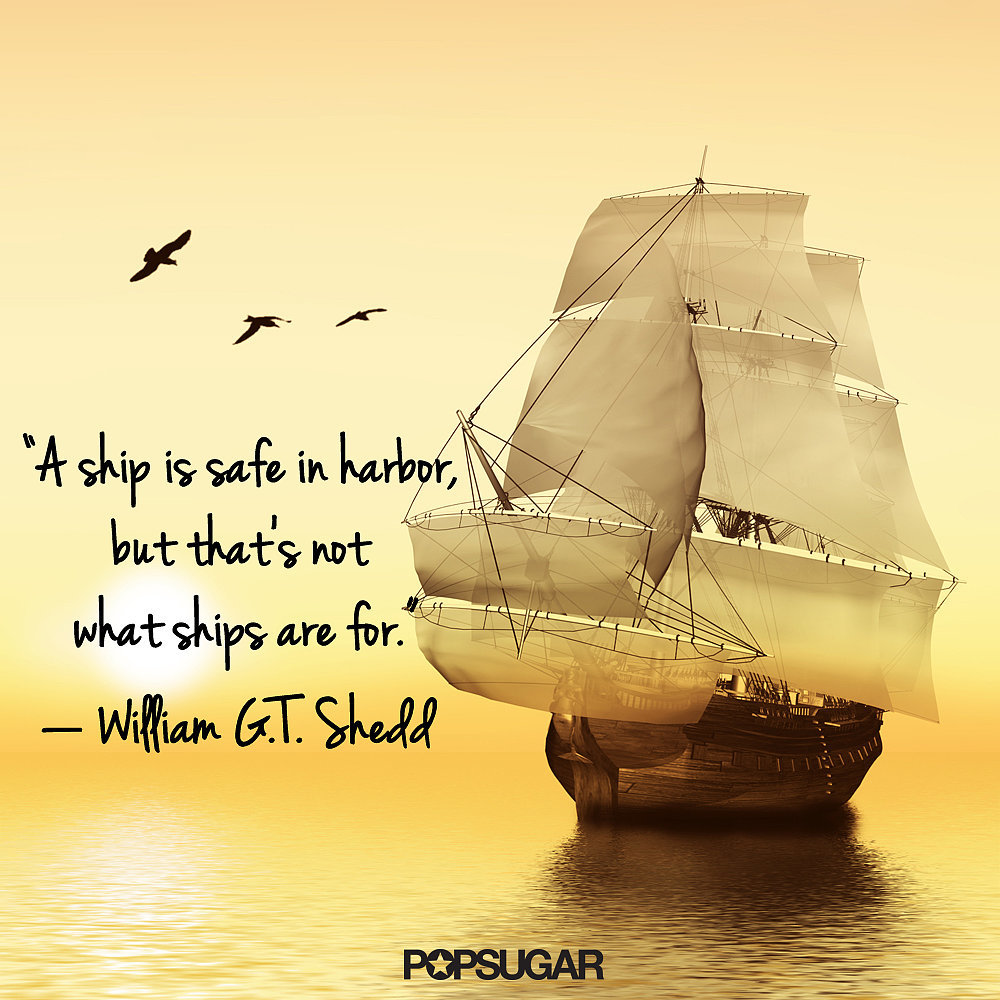 Ship Quotes Quotes About Ships And Harbors Ships Are Not Safe In Harbor Free