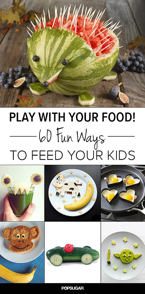 Fun food ideas for kids popsugar moms for Cool food ideas for kids