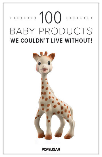 100 Baby Products We Couldn't Live Without!