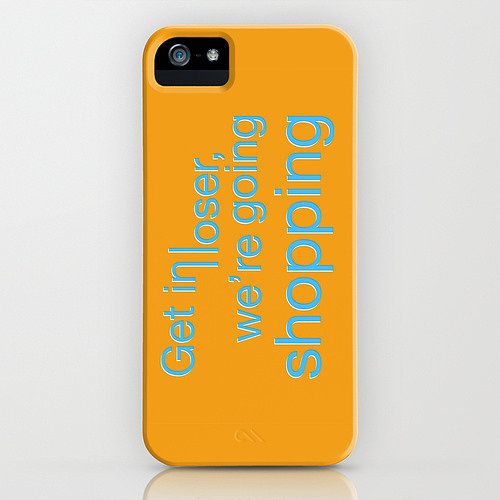 """Get in loser"" iPhone/Galaxy S4 case ($35)"