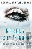 Rebels: City of Indra — the Story of Lex and Livia