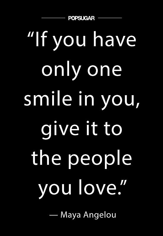 """If you have only one smile in you, give it to th"
