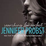 Searching For Perfect by Jennifer Probst Excerpts