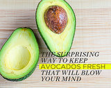 The Surprising Way to Keep Avocados Fresh That Will Blow Your Mind