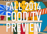 Eater's 2014 Fall Food Television Preview