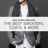 Fall Picks For Him: The Best Sweaters, Coats, & More