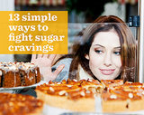 13 Simple Ways to Fight Sugar Cravings