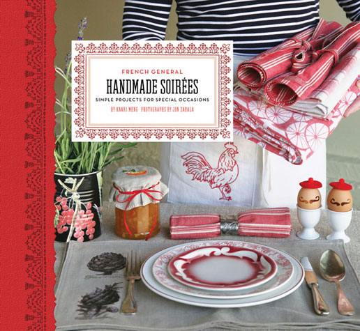 French General: Handmade Soirées Simple Projects For Special Occasions