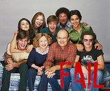 That '70s Show — Fail