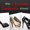 Win a Pair of Christian Louboutin Shoes!