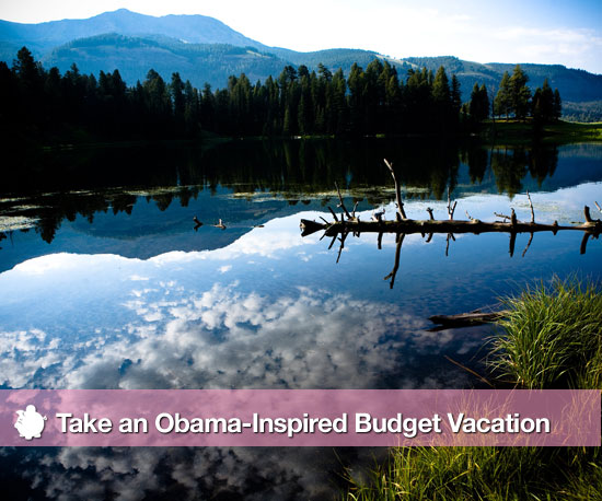Take an Obama-Inspired Budget Vacation