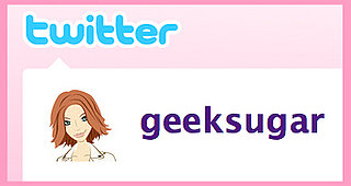 Follow geeksugar on Twitter! 2009-08-09 07:00:08