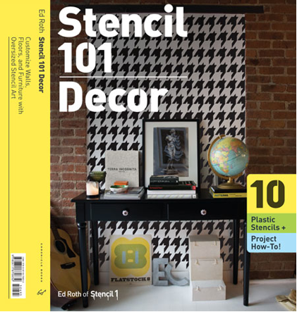 Pick up a copy of Ed Roth's new book, Stencil 101 Decor, ($24.95), a portfolio of reusable stencils, project instructions, and photographs that lets DIY designers embellish walls, furniture, and more with cool custom patterns.
