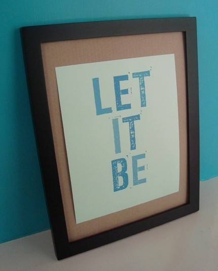 Speak some words of wisdom with the Let It Be art print ($10).