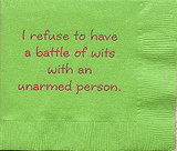 I Refuse to Have a Battle of Wits With an Unarmed Person