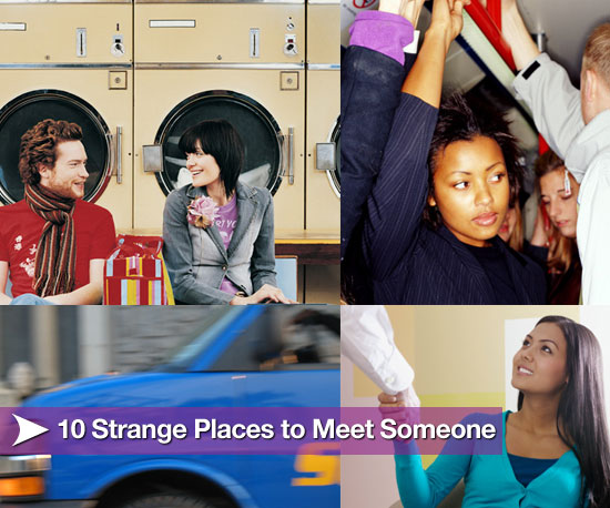 10 Strange Places to Meet Someone