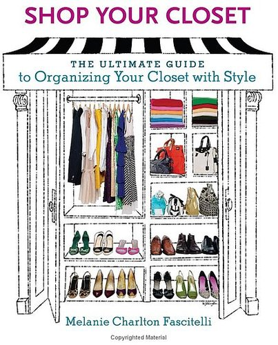 Fab Read: Shop Your Closet – The Ultimate Guide to Organizing Your Closet With Style