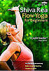 DVD Review: Shiva Rea  Flow Yoga for Beginners 