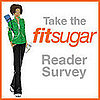 Getting to Know You: Take the FitSugar Survey
