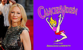 Cate Blanchett Looking to Adapt Cancer Vixen