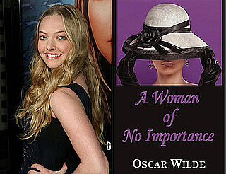 Amanda Seyfried Is A Woman of No Importance