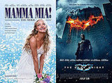 Mamma Mia! and The Dark Knight