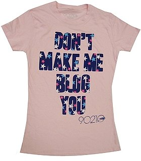 Don't Make Me Blog You Shirt: Love It or Leave It?