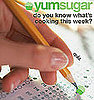 YumSugar Weekly Recap Quiz 2009-02-27 14:30:16