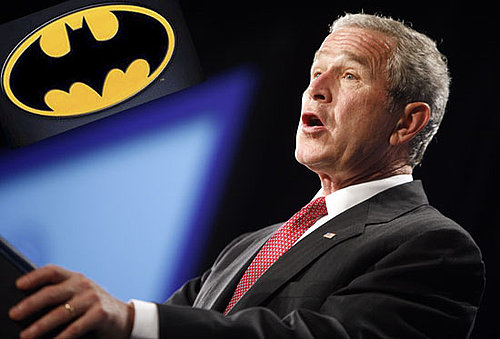 Bush and Batman Are Alike