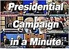 Watch: Presidential Campaign in a Minute