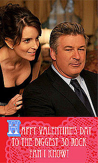 Free Valentine's Day E-cards Featuring Tina Fey, Alec Baldwin, and Other Cast of 30 Rock