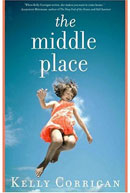 The Middle Place by Kelly Corrigan