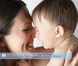 10 Things New Moms Worry About