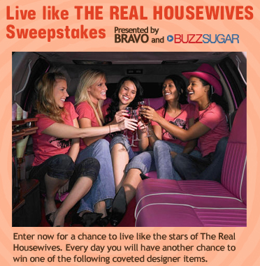 Last Day: Live Like THE REAL HOUSEWIVES Sweepstakes!