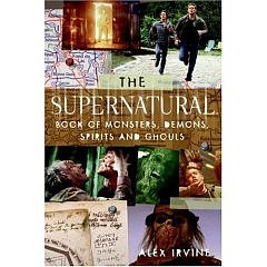 "Amazon.com: The ""Supernatural"" Book of Monsters, Spirits, Demons, and Ghouls: Books: Alex Irvine"