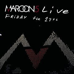 Maroon 5 - Live Friday the 13th