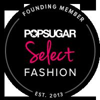 POPSUGAR Select Fashion Founding Member